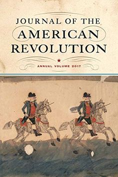 Journal of the American Revolution: Annual Volume 2017 by... https://www.amazon.com/dp/1594162786/ref=cm_sw_r_pi_dp_x_hvytyb0YHWNWD