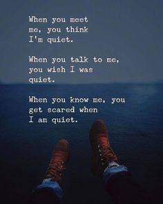 Positive Quotes : When you meet me you think Im quiet. - Hall Of Quotes True Quotes, Motivational Quotes, Funny Quotes, Inspirational Quotes, Meaningful Quotes, Quotes About Attitude, Inspiring Quotes About Life, Best Friend Quotes, Best Quotes
