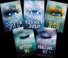 Dotyk Julii/Sekret Julii/Dar Julii/Destroy me/Fracture me