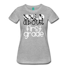 """Women's Zebra """"Wild About First Grade"""". The place for AMAZING teacher shirts for all grades and special school days! With Teacher T-Shirts you get fun designs for spirit wear in all sizes. **See printing/care information below. Size/Measurement details available at the bottom of this page.**"""