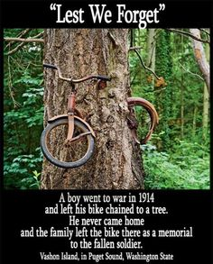 TheBERRY: A boy went to war in 1914 and left his bike chained to a tree. He never came home and the family left the bike there as a memorial to the fallen soldier. Vashon Island, in Puget Sound, Washington State. Sweet Stories, Cute Stories, Awesome Stories, Beautiful Stories, Faith In Humanity Restored, Lest We Forget, Don't Forget, Abandoned Places, Derelict Places
