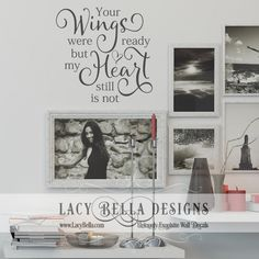 """www.lacybella.com """"Your wings were ready but my heart still is not"""" grief vinyl decal lettering sign memorial tribute quote"""