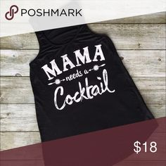 Mama needs a cocktail tank top Mama needs a cocktail tank top! Available in black, white and mint! Check my other listings. Tops Tank Tops