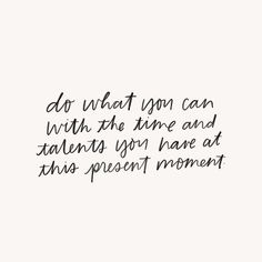 Do what you can quote Motivacional Quotes, Words Quotes, Best Quotes, Life Quotes, Sayings, Moment Quotes, Daily Quotes, The Words, Cool Words