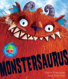 Monstersaurus! by Claire Freedman