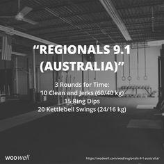 """Regionals 9.1 (Australia)"" WOD - 3 Rounds for Time: 10 Clean and Jerks (60/40 kg); 15 Ring Dips; 20 Kettlebell Swings (24/16 kg)"