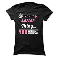 JANAE T Shirts, Hoodies, Sweatshirts - #sweats #mens casual shirts. CHECK PRICE => https://www.sunfrog.com/Names/JANAE-31329843-Guys.html?60505