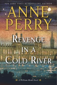 Anne Perry - Revenge in a Cold River