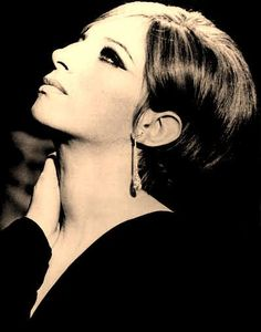Barbra Streisand- Funny Girl is my favorite love story. And Barbra is my inspiration.
