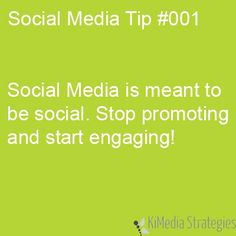 Keep Social Media Social. This is the best social media tip everyone should be aware of when creating their social media and online marketing campagin. Need help? Social Web Nerd can show you how to engage with your fans and customer base. http://socialwebnerd.com