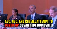 ABC, NBC, and CBS All Attempt to Cover Up Susan Rice Bombshell – TruthFeed