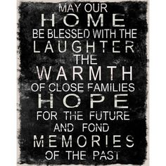"""""""May our home be blessed with the laughter, the warmth of close families, hope for the future, and fond memories of the past."""""""