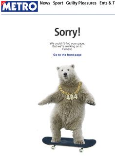 Metro.co.uk's 404 page: Funny 404 error pages. Genius marketing idea, too.
