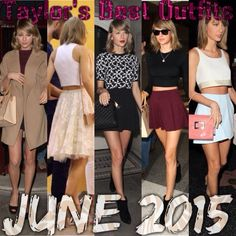 Taylor's Best Outfits of June 2015! Which are your favorites?