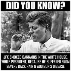 JFK smoked cannabis in the White House.