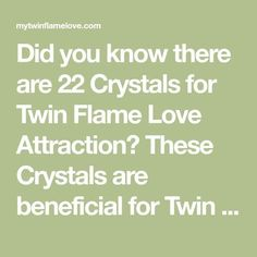 Did you know there are 22 Crystals for Twin Flame Love Attraction? These Crystals are beneficial for Twin Flames and can help them attract, keep and understand the Twin Flame Love Relationship! Twin Flame Love, Twin Flames, Twin Flame Quotes, Love Twins, Marriage Prayer, Twin Souls, Spiritual Guidance, Secret Obsession, Did You Know