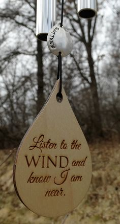 Because you CARE Memorial Wind Chime in memory of Loved One Wind Chime for Memorial Garden or Porch Heaven day remembering stillborn baby miscarriage death of mother Anniversary of death gift. This listing is for the silver 26 inch wind chime with sealed wood teardrop reading- Listen To The Wind And Know I Am Near Length- 26 inches Color- Silver, Bubinga finish wood, 5 silver aluminum tubes Tone- Medium hand tuned 5 note scale. Shipping directly to a recipient is a large part of our...