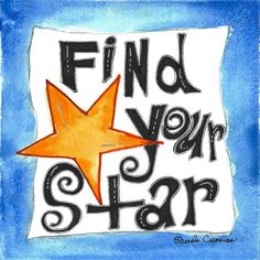 """""""Find Your Star"""" inspirational quote watercolor and ink art card. 8x8 on 140lb coldpressed watercolor paper. Ready to be framed and matted!"""