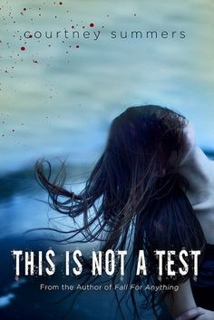 Difficult Characters on Clear Eyes, Full Shelves | (This is Not a Test by Courtney Summers)