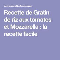Recette de Gratin de riz aux tomates et Mozzarella : la recette facile