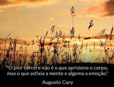 Nunca aprisionei as minhas emoções! Sou Feliz assim! #AugustoCury #Faith