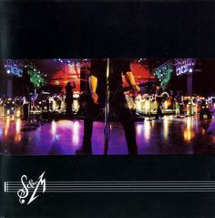 S: Symphony & Metallica- One of my favorite albums