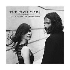 The Civil Wars - Dance Me To the End Of Love. --their music is beautiful!