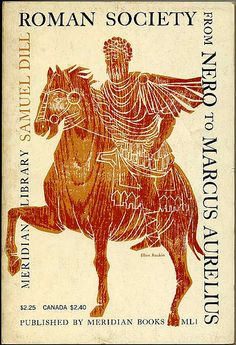 Roman Society From Nero to Marcus Aurelius by Samuel Dill, 4th printing 1960, cover by Ellen Raskin.