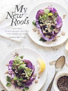 Booktopia has My New Roots, Inspired Plant-Based Recipes for Every Season: A Cookbook by Sarah Britton. Buy a discounted Hardcover of My New Roots online from Australia's leading online bookstore. Whole Foods, Whole Food Recipes, Sarah Britton, Vegetarian Recipes, Healthy Recipes, Simple Recipes, Delicious Recipes, Salad Recipes, Diet Recipes