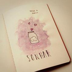 { Rotina e Rabisco }  - Sonhar ❤  #rotinaerabisco