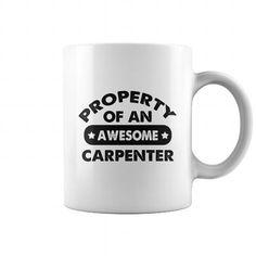 Property Of An Awesome Carpenter Mug  Carpenter mug, coffee mug, cool mugs, funny coffee mugs, coffee mug funny, mug gift, #mugs #ideas #gift #mugcoffee #coolmug