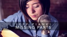 Missing Parts - Jeff Pianki (Cover) by Daniela Andrade