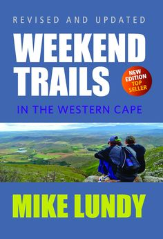 Weekend trails:  The Western Cape boasts some of the world's most beautiful walks, and Mike Lundy's books remain the most popular books on hiking in and around Cape Town.   The walks in this classic collection have been carefully chosen because of particular points of interest like waterfalls, caves, unusual flora and spectacular viewpoints.