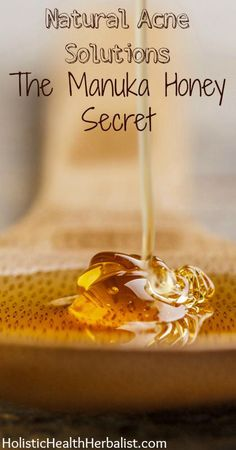 Natural Acne Solutions, The Manuka Honey Secret - Manuka Honey is the best natural face wash, spot treatment, and blemish treatment for acne prone skin. It is highly potent, nutrient dense, and has no side effects.