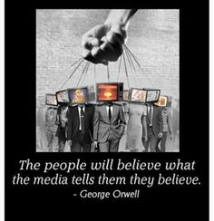 The people will believe what the media tells them they believe | Anonymous ART of Revolution