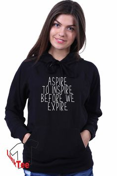Aspire To Inspire Before We Expire Quote Inspirational by LinkTee