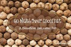 Paleo - Go Nuts Over Coconut — A Beneficial Saturated Fat!