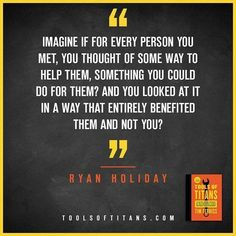 """Click to find more Quotes from Tim Ferriss' book! And to see my review of """"Tools of Titans"""". This an inspirational quote by Ryan Holiday that you can find in Tim Ferriss new book Tools of Titans.  A great book for entrepreneurs, full of productivity, health, wealth, tips and habits!"""