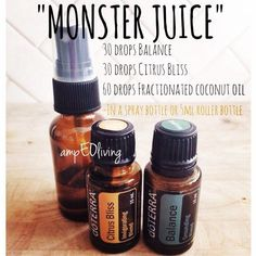 "essential oil ""Monster Juice"" for when you want a natural energy burst. Made with doTERRA Citrus Bliss blend and Balance blend."
