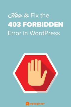 How to Fix the 403 Forbidden Error in WordPress How To Start A Blog, How To Make Money, Learn Wordpress, Learn Html, Wordpress Website Design, Self Publishing, Blogging For Beginners, Finding Yourself, Social Media