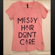 Messy Hair Don't Care Graphic Tee Messy Hair Don't Care Graphic Tee. Is on overall excellent condition, this shirt is very soft and vibrant. ***NOTE: Some of the lettering fading*** Hybrid Apparel Tops Tees - Short Sleeve