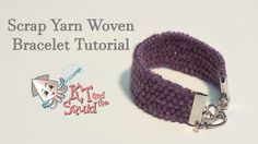 ~ great-looking bracelet ~ Scrap Yarn Woven Bracelet Tutorial KT and the squid