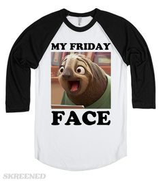 My Friday Face | Flash (Zootopia) My Friday face. Super funny Flash DMV tee for Zootopia fans. Also available in other styles and colors. Perfect for gifts or for you. Printed on Skreened Long Sleeve