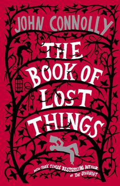 <i>The Book of Lost Things</i> by John Connelly