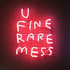 Bold Statements | Hot Mess | Best Mess | Rare Mess | Neon Signs | Truth