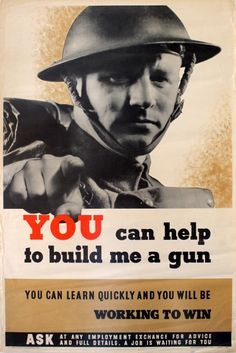 very likely, one of the first symbols of the military industrial complex Ww2 Propaganda Posters, Political Posters, New Oxford, How To Influence People, British Soldier, Poster Ads, British History, Military History, Health And Safety