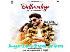 dilliwaliye by bilal saeed and neha kakkar mp3 song download