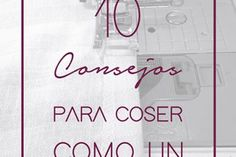 consejos de costura. 10 consejos para coser como un profesional. Design Blog, Iris, Math, Sewing, Women's Fashion, Vestidos, Sewing Lessons, Sewing Patterns, Couture