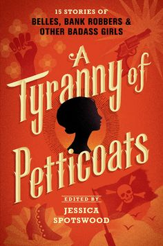 Cover Reveal: A Tyranny of Petticoats by Jessica Spotswood -On sale April 12th 2016 by Candlewick -From an impressive sisterhood of YA writers comes an edge-of-your-seat anthology of historical fiction and fantasy featuring a diverse array of daring heroines. Criss-cross America — on dogsleds and ships, stagecoaches and trains — from pirate ships off the coast of the Carolinas to the peace, love, and protests of 1960s Chicago. Join fifteen of today's most talented writers of young adult lit