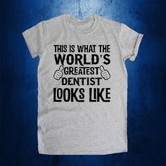 dentist shirt Worlds Greatest Dentist by KristenJoneStreet on Etsy